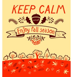 Keep calm and enjoy autumn inspirational quote vector image
