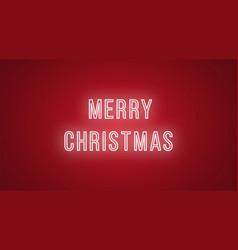 neon inscription of merry christmas neon vector image