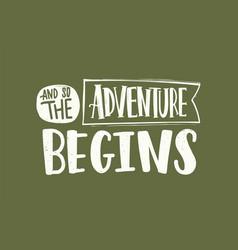 So the adventure begins slogan message vector