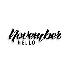 hello november hand drawn lettering with shadow vector image