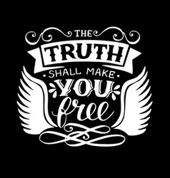 Hand lettering with bible verse truth shall vector