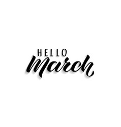 hello march hand drawn lettering with shadow vector image