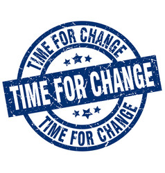 Time for change blue round grunge stamp vector