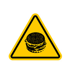 attention hamburger dangers of yellow road sign vector image