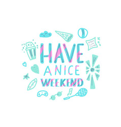 have a nice weekend poster vector image