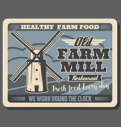 healthy farm food and grain mill retro poster vector image