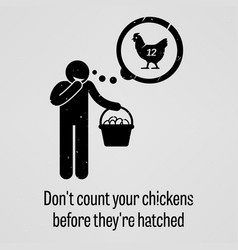 Do not count your chickens before vector