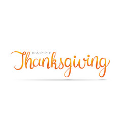 Happy thanksgiving hand written calligraphic text vector
