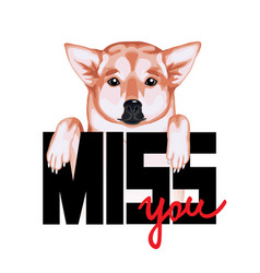 Tshirt print miss you with dog and lettering vector