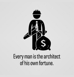 every man is the architect of his own fortune a vector image