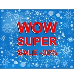 Big winter sale poster with WOW SUPER SALE MINUS vector image vector image