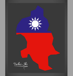 taibei shi taiwan map with taiwanese national flag vector image vector image