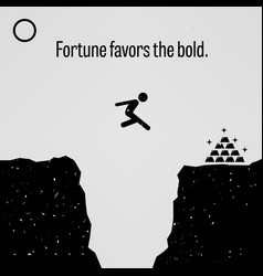 Fortune favors the bold a motivational and vector