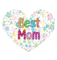 Best Mom- words in floral frame vector image