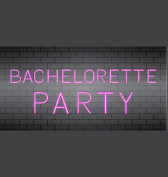 Bachelorette party hot pink realistic neon sign vector