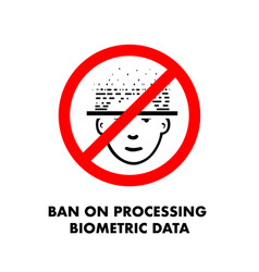 Ban on processing biometric data no face scan vector