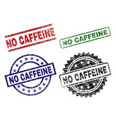 grunge textured no caffeine seal stamps vector image