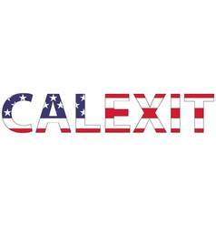 word Calexit USA flag vector image vector image