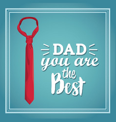 You are the best dad greeting card with red tie vector