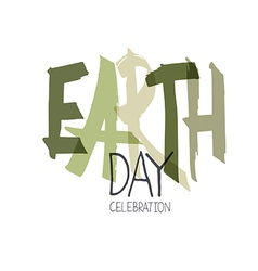 Handwritten Earth Day Calebration Typography vector image vector image