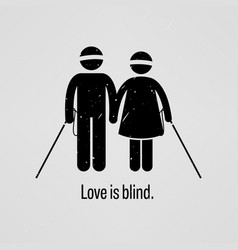love is blind a motivational and inspirational vector image