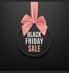 black friday round banner with pink ribbon and bow vector image