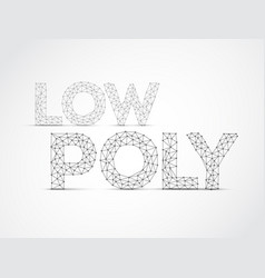 Low poly lettering vector