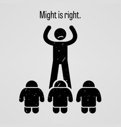 might is right a motivational and inspirational vector image