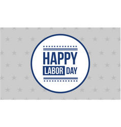 Happy labor day style background collection vector
