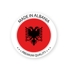 modern made in albania label albanian sticker vector image
