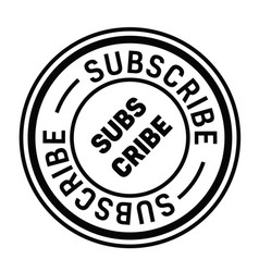 Subscribe rubber stamp vector