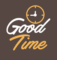 good time quote vector image