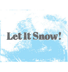 let it snow greeting stylish vector image