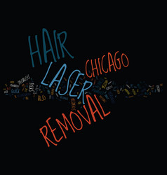 Laser hair removal chicago text background word vector