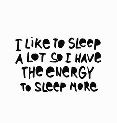 Sleep a lot energy more shirt quote lettering vector