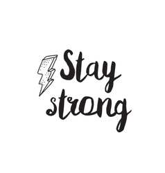 Stay strong Greeting card with modern calligraphy vector