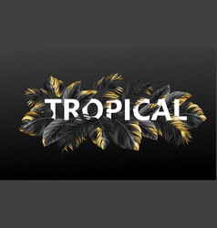 Tropical lettering on a black background from vector