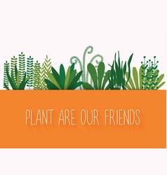plant are our friends set decorative plants vector image