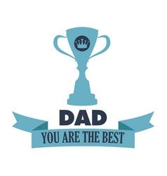 you are the best dad typography for poster with vector image