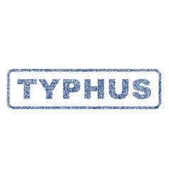 Typhus textile stamp vector