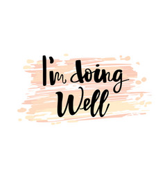 I am doing well typography lettering phrase vector