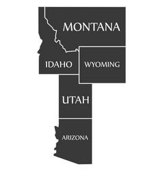 Montana - idaho - wyoming - utah - arizona map vector