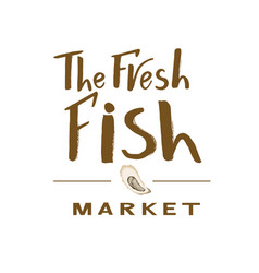 lettering of text the fresh fish market vector image
