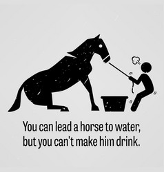 You can lead a horse to water but you cannot make vector
