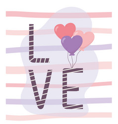 happy valentines day lettering love balloons vector image