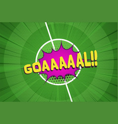 cartoon goal soccer bubble on green stadium field vector image