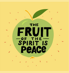Hand lettering the fruit spirit is peace vector