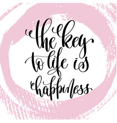 Key to life is happiness hand written vector