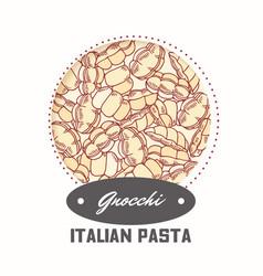 Sticker with hand drawn pattern with pasta gnocchi vector