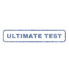 ultimate test textile stamp vector image vector image